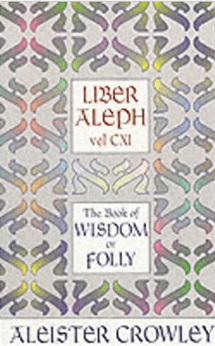 Liber Aleph, The Book of Wisdom and Folly