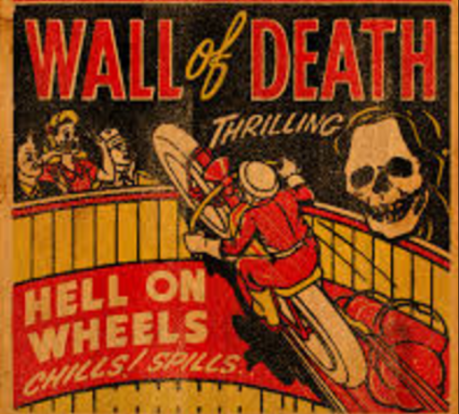 Wall of death sideshow.