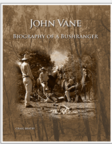 Craig Bratby's biography of bushranger  John Vane