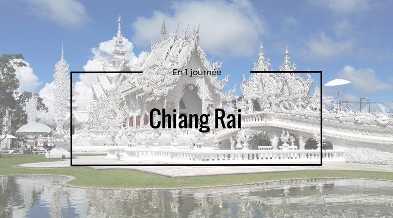 Que faire à Chiang Rai, la ville des temples ?