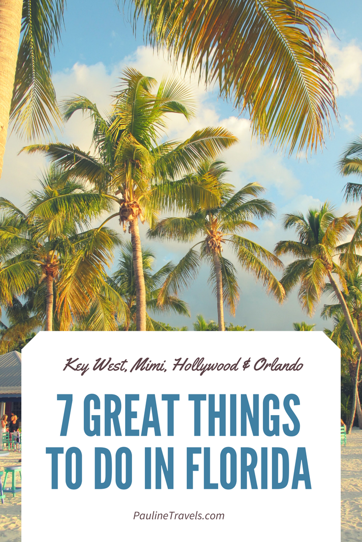 7 Great things to do in Florida ☼ Key West, Mimi, Hollywood & Orlando ☼