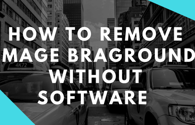 how-to-remove-image-braground-without-software