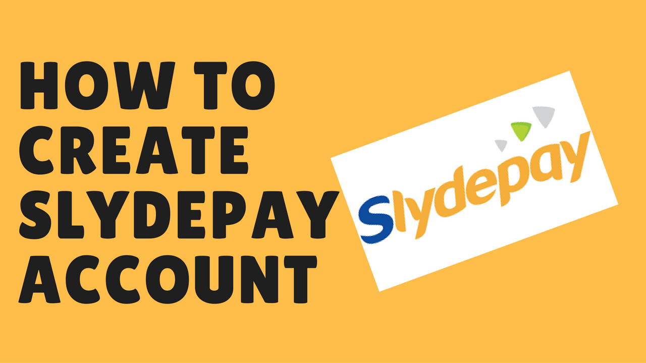 how to create slydepay account