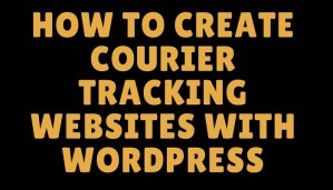 how to create courier website with wordpress