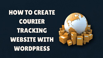 how to create courier tracking website with wordpress