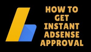 how to get instant adsense approval f