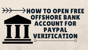 how to open free offshore bank account for paypal
