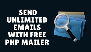 how to send unlimited emails with free php mailer