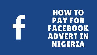 How to make facebook advert payment in nigeria