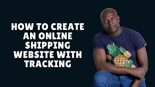 How to create an online shipping website with tracking