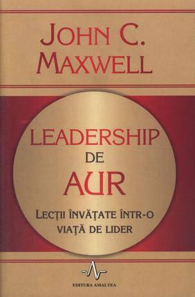 leadership-de-aur-lectii-invatate-intr-o-viata-de-lider_1_produs