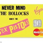 Never mind the bollocks, here's my Sex Pistols credit card