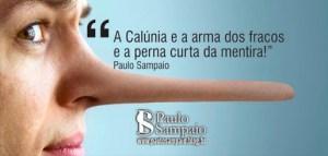 A CALÚNIA é a arma dos FRACOS e a perna curta da MENTIRA