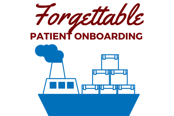 FORGETTABLE PATIENT ONBOARDING