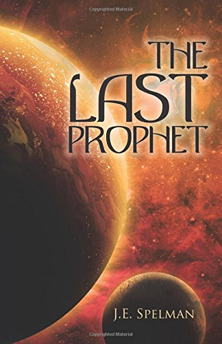 The Last Prophet, J.E. Spelman, 1000 year reign, Thousand year reign, What happens after the apocalypse