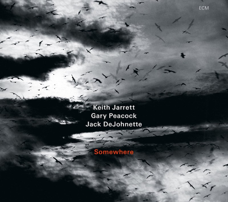 Keith Jarrett Jack DeJohnette Gary Peacock Somewhere