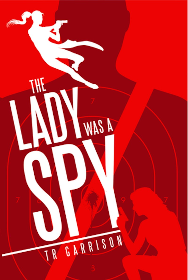 T.R. Garrison The Lady Was A Spy cover