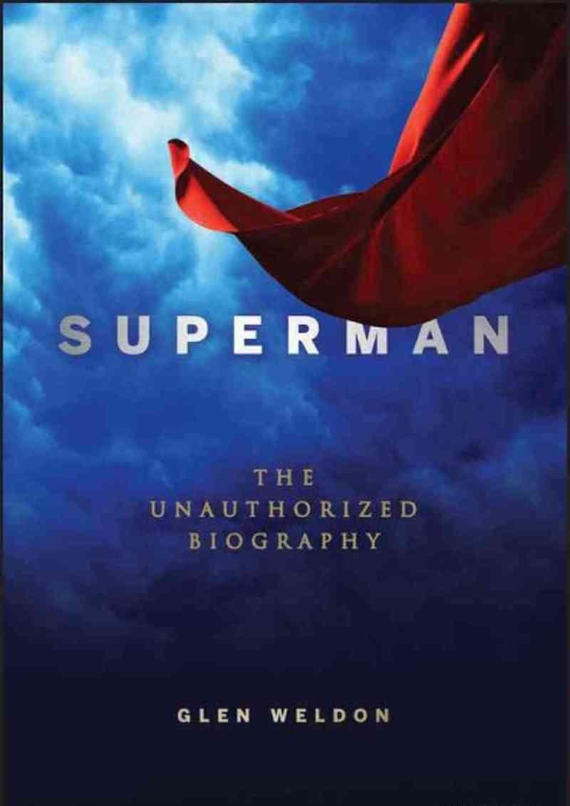 Glen Weldon The Caped Crusade Batman And The Rise Of Nerd Culture superman