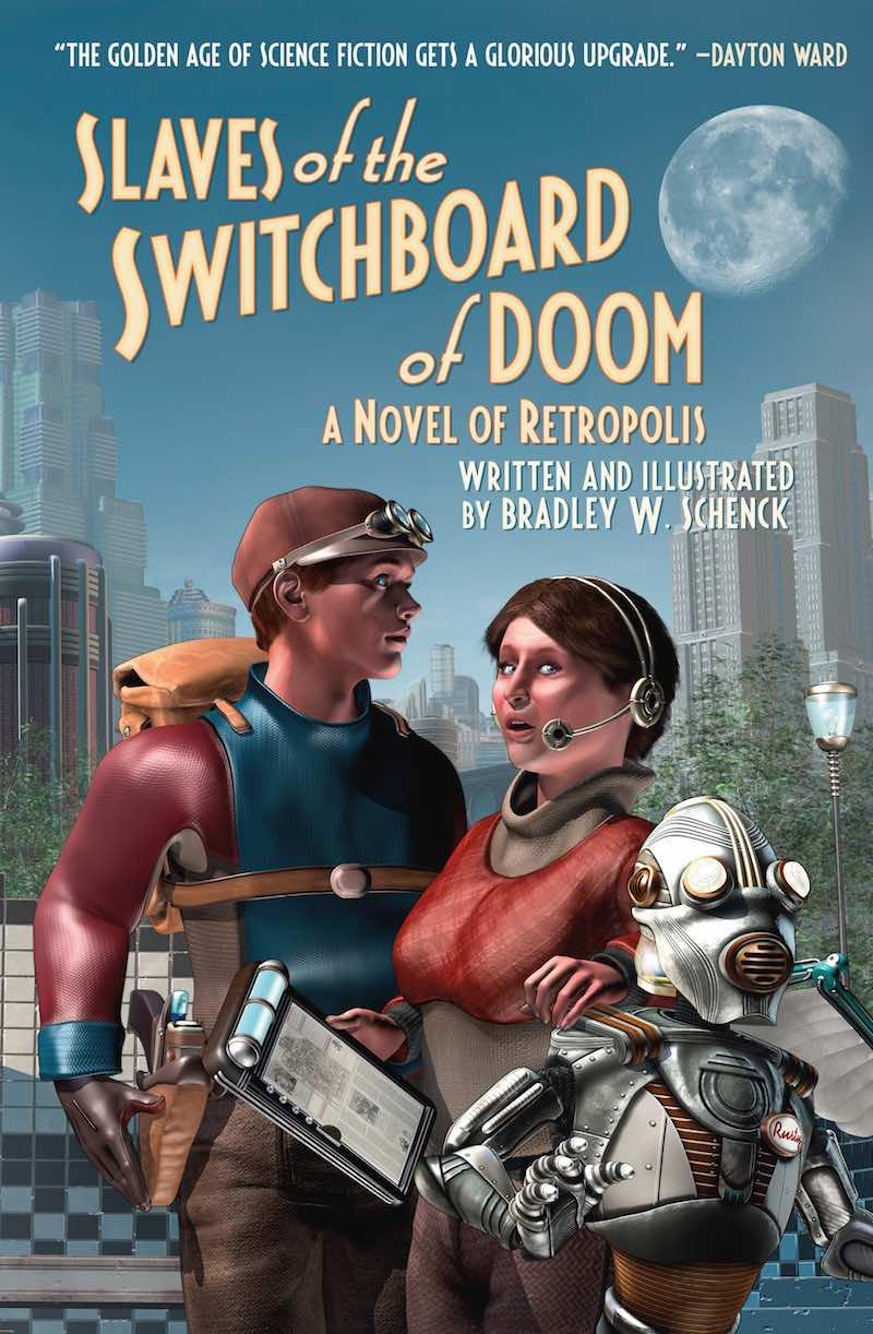 Bradley W Schenck Slaves of The Switchboard Of Doom