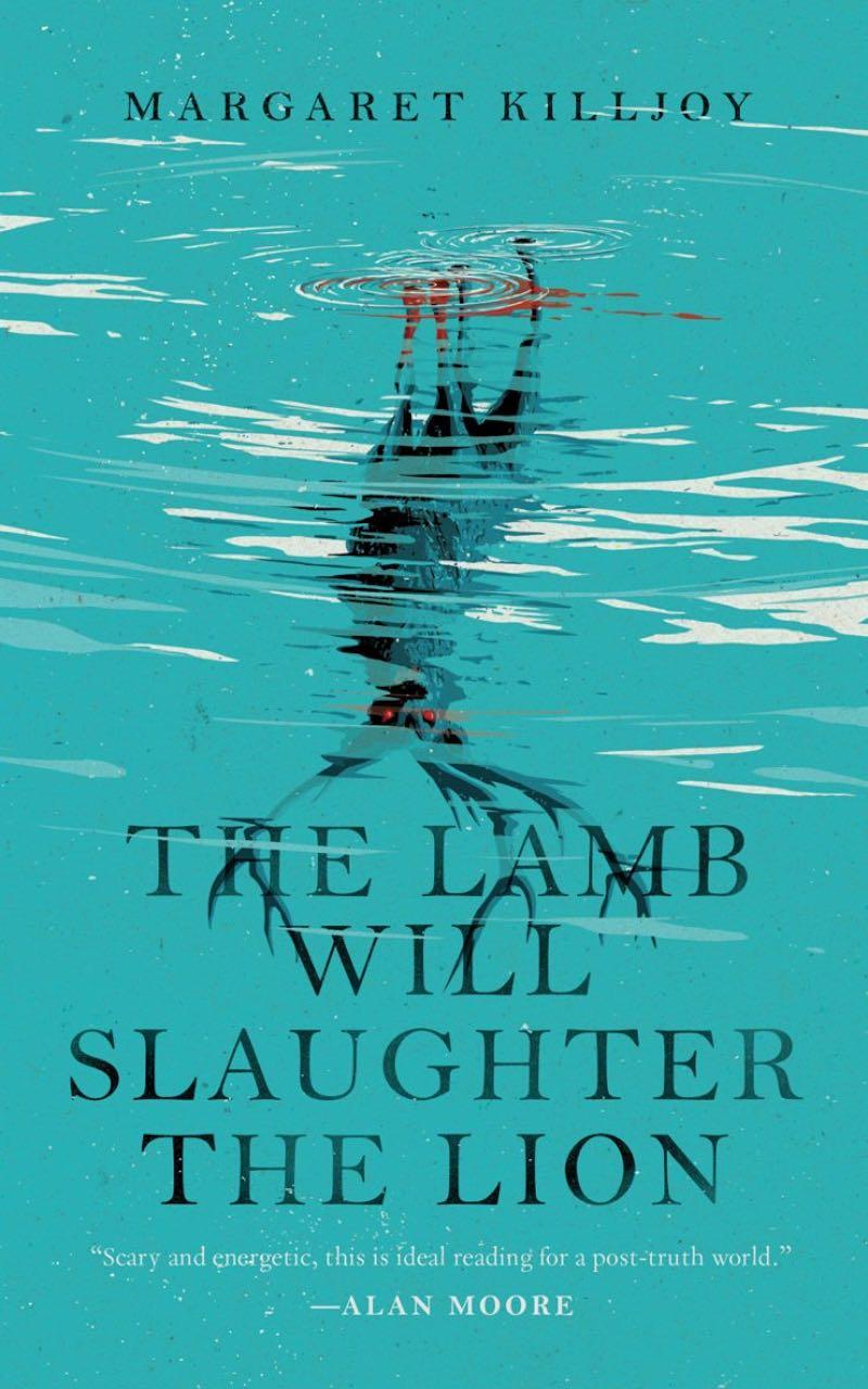 Margaret Killjoy The Lamb Will Slaughter The Lion
