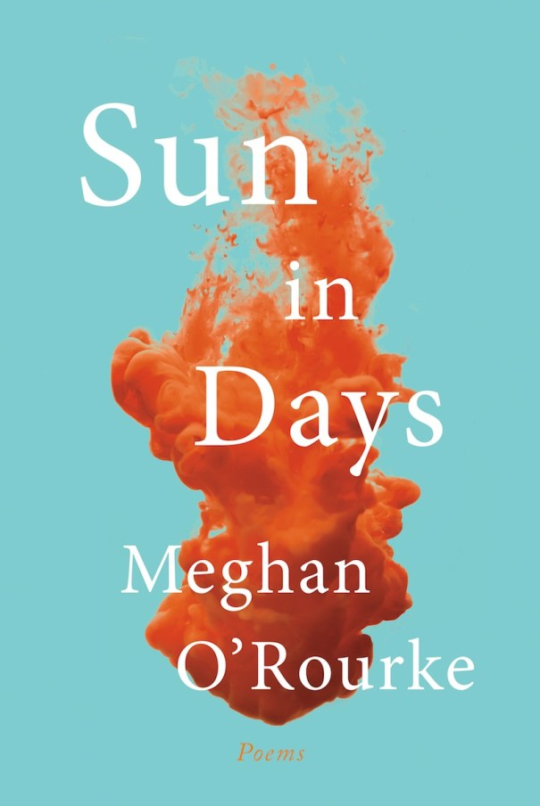 Meghan O'Rourke Sun In Days