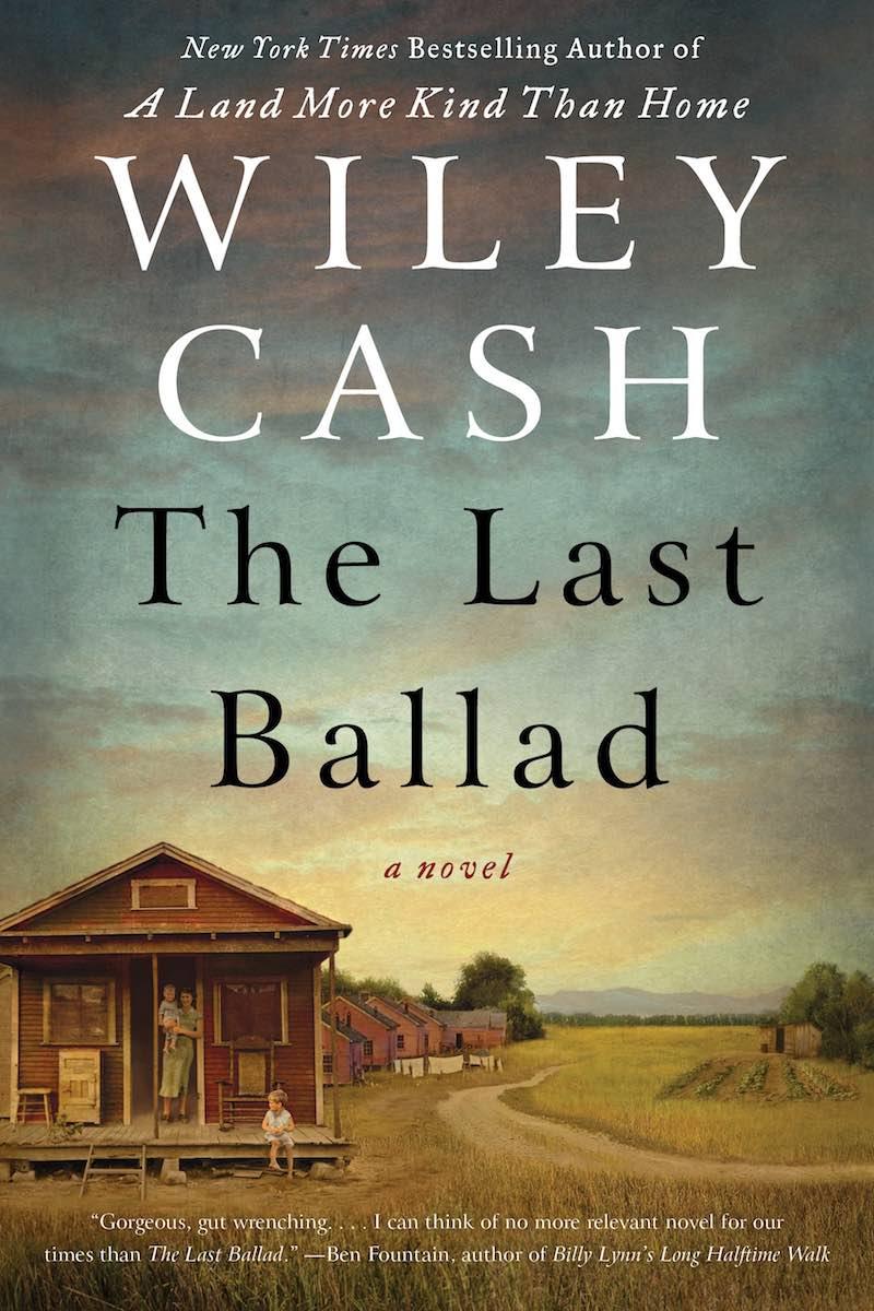 Wiley Cash The Last Ballad