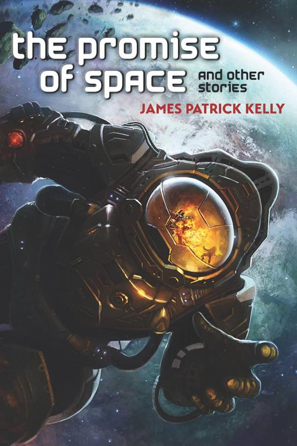 James Patrick Kelly Burn The Promise Of Space