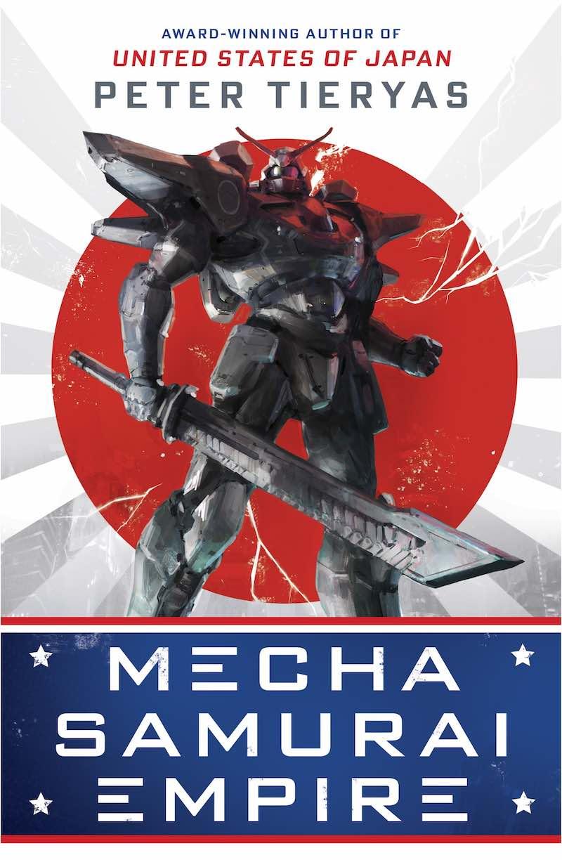 Peter Tieryas Mecha Samurai Empire United States Of Japan
