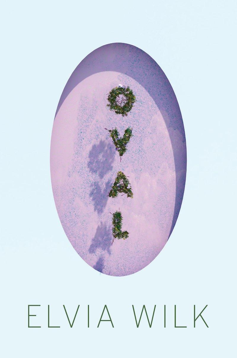 Elvia Wilk Oval