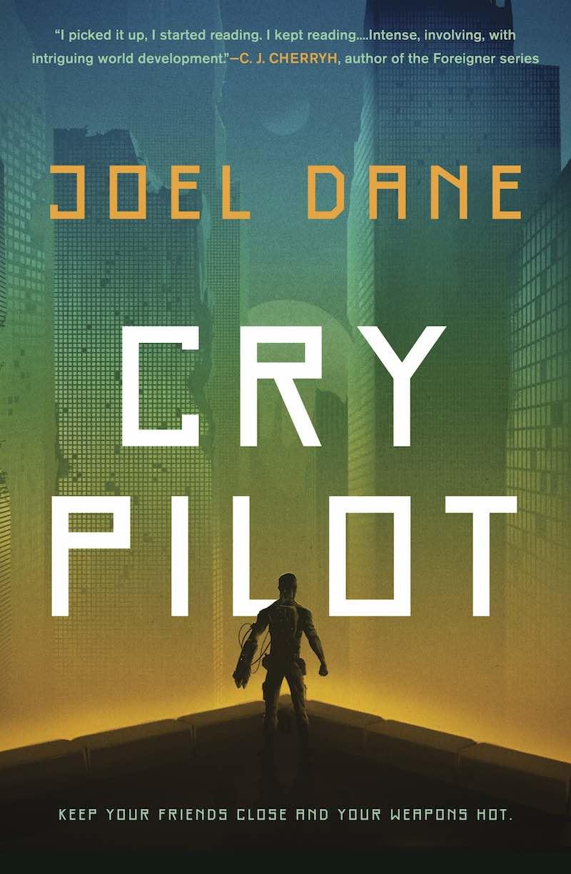 Joel Dane Cry Pilot Burn Cycle Kill Orbit