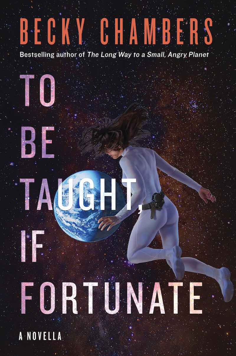 Becky Chambers To Be Taught, If Fortunate