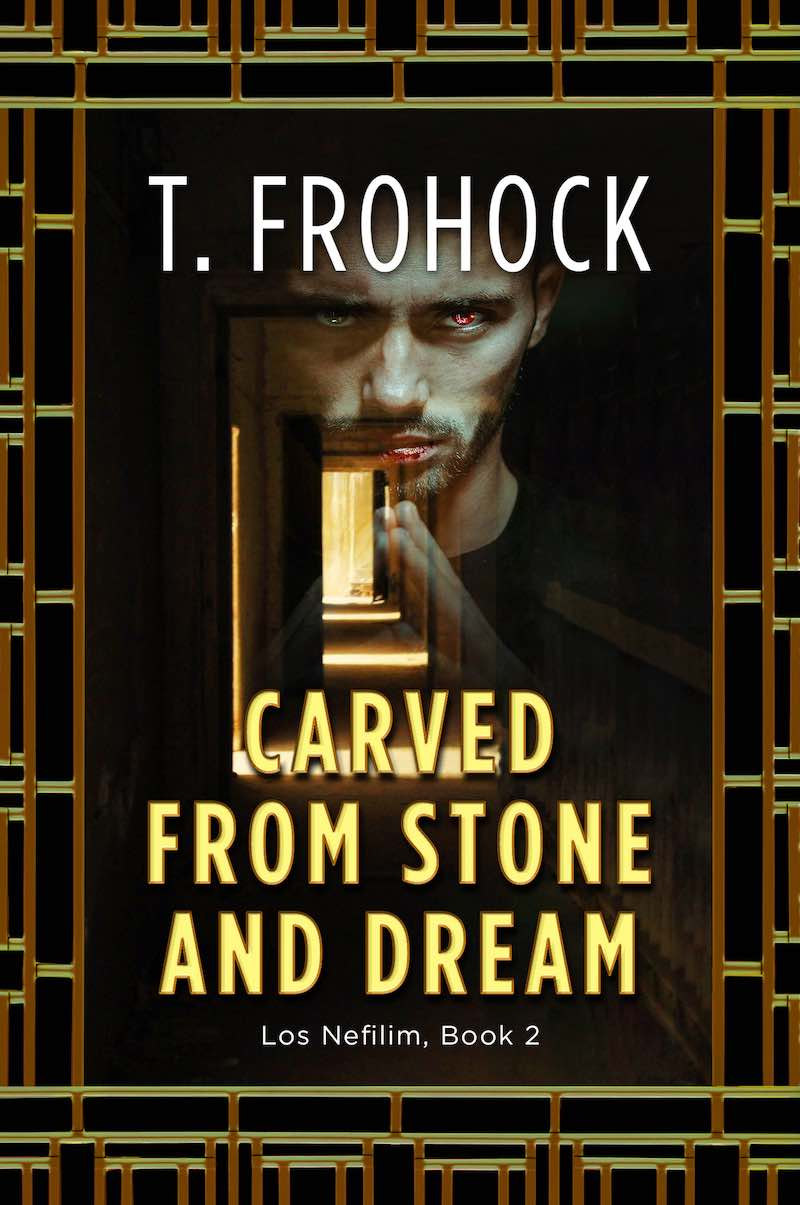 T. Frohock Carved From Stone And Dream Los Nefilim