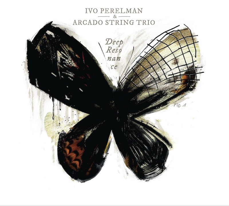 Ivo Perelman Arcado String Trio Deep Resonance
