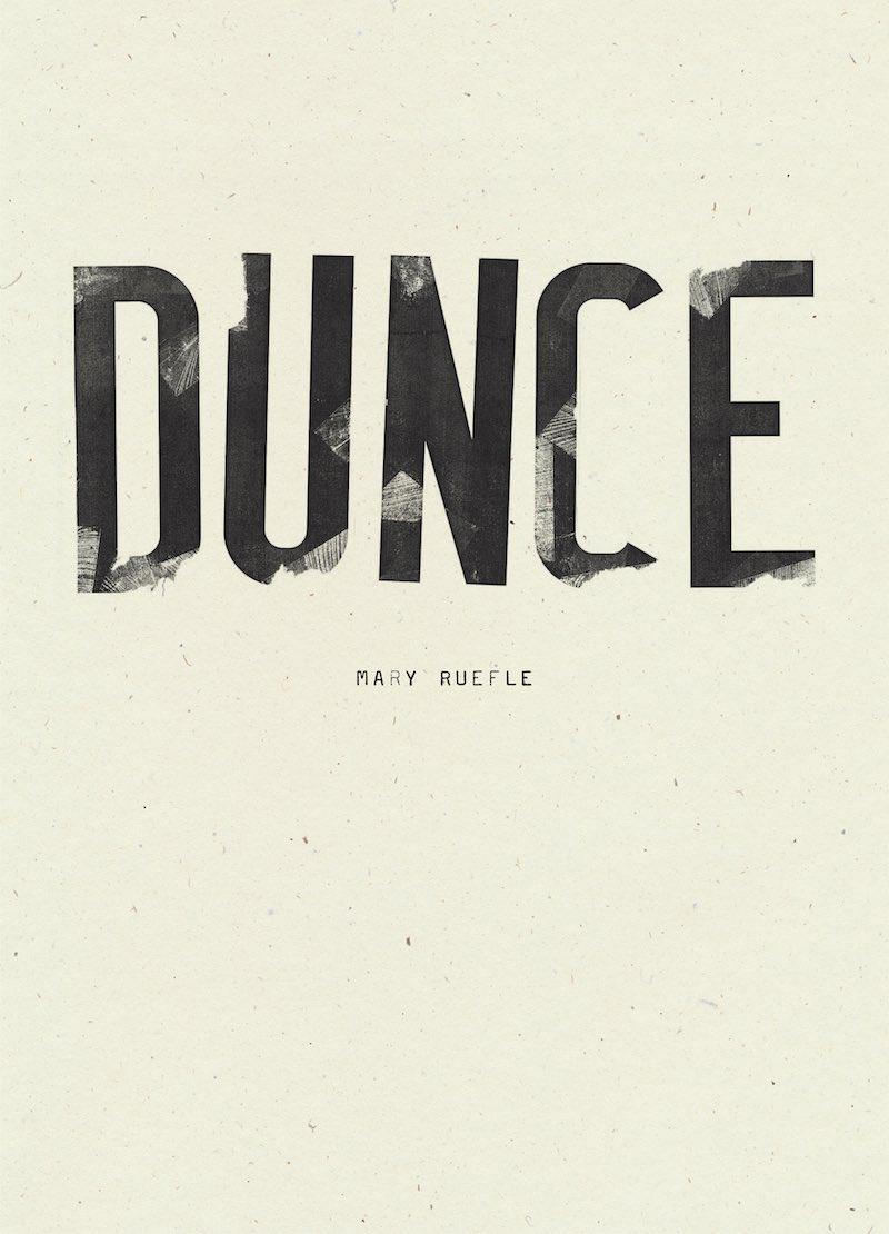 Mary Ruefle Dunce
