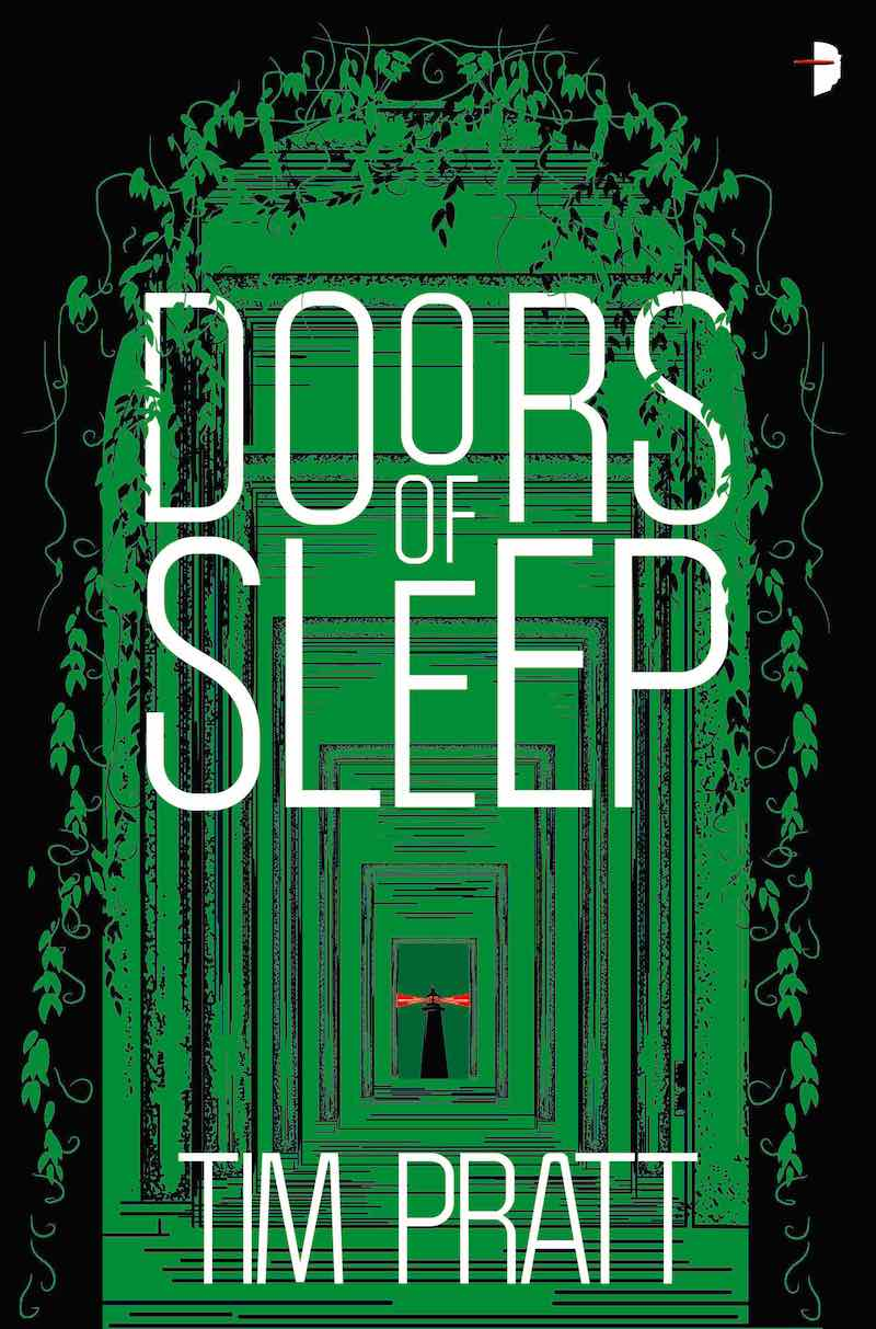 Tim Pratt Doors Of Sleep