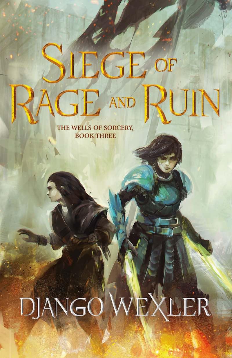 Django Wexler Siege Of Rage And Ruin The Wells Or Sorcery