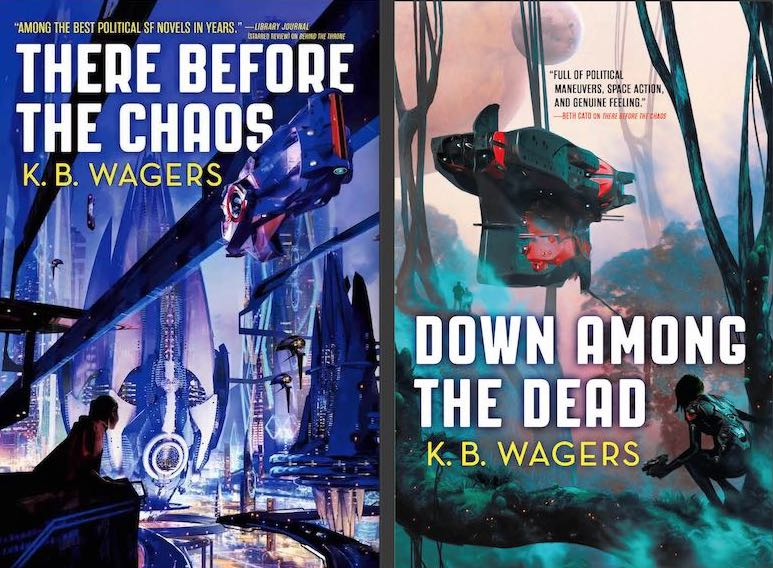 K.B. Wagers The Farian War Out Past The Stars There Before The Chaos Down Among The Dead