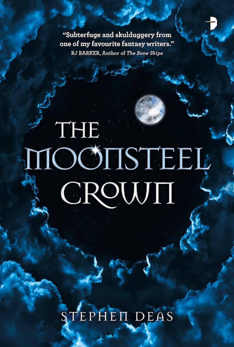 Stephen Deas The Moonsteel Crown
