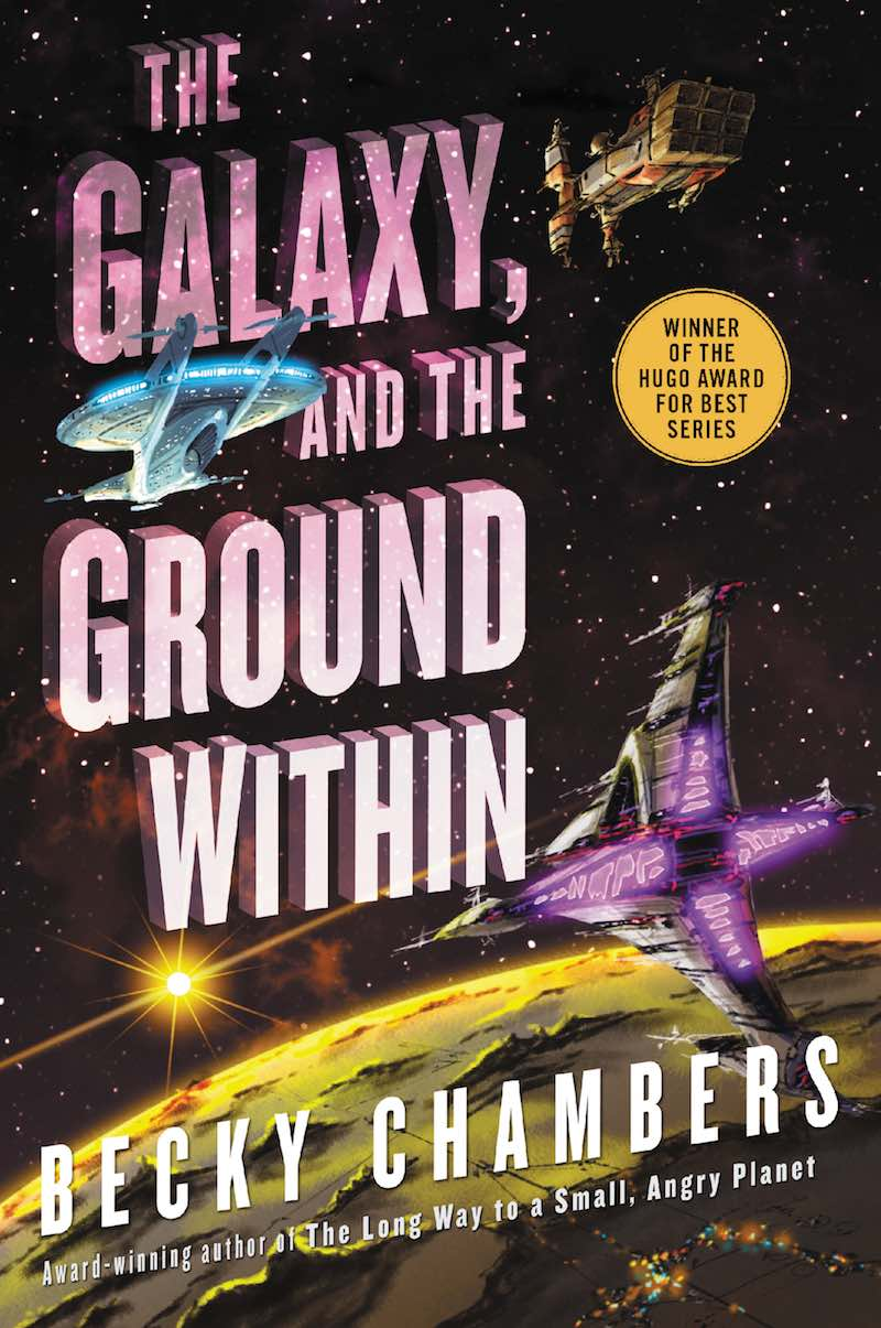 Becky Chambers The Galaxy, And The Ground Within