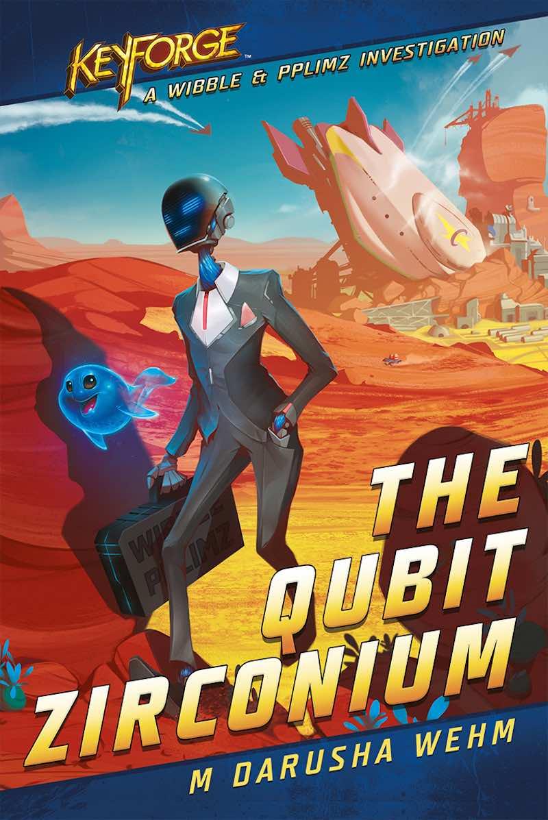W Darusha Wehm The Quibut Zirconium KeyForge Willble Pplimz