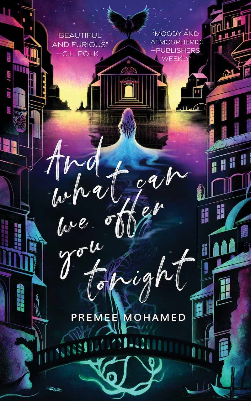 Premee Mohamed And What Can We Offer You Tonight