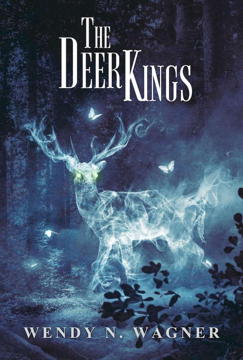 Wendy N. Wagner The Deer Kings