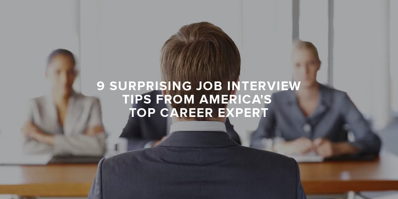 9 surprising job interview tips from america s top career expert 9 surprising job interview tips from america s top career expert paul sohn
