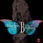 El segundo disco de remixes de Britney Spears «B In the Remixes Volumen 2» ya tiene fecha de lanzamiento