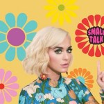 Katy Perry estrena Small Talk
