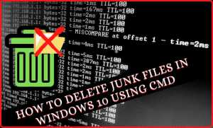 Read more about the article How to Delete Junk Files in Windows 10 using CMD