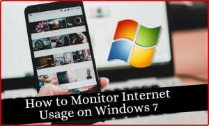 Read more about the article How You can Monitor Internet Usage on Windows 7 in 2022