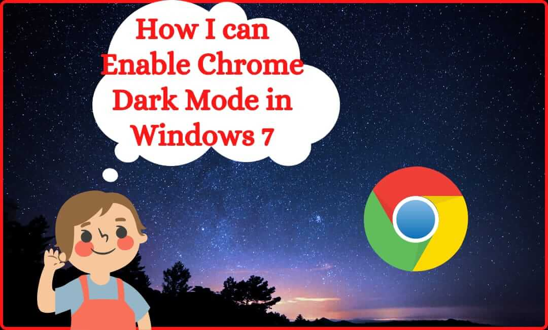 Read more about the article 2 Ways to Enable Chrome Dark Mode in Windows 7