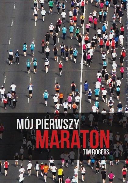 Mój pierwszy maraton - Tim Rogers - okładka