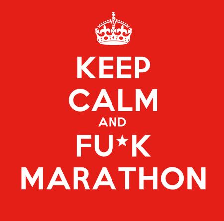 Keep calm and fuck marathon